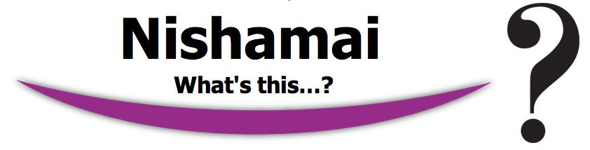 Nishamai- What's this ?